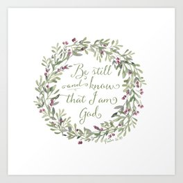 Be Still and Know Green - Psalm 46:10 Art Print