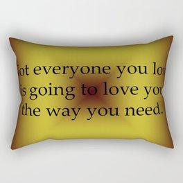Not Everyone You Love Rectangular Pillow