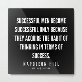58 | Napoleon Hill Quote Series  | 190614 Metal Print