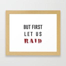 Let's Raid Framed Art Print