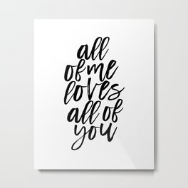 John Legend, All Of Me Loves All Of You,Song Lyrics,Love Quote,Valentines Day,Quote Prints Metal Print