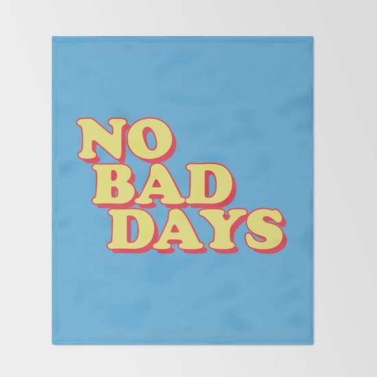 NO BAD DAYS by chnlr