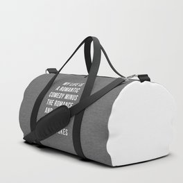 Romantic Comedy Funny Quote Duffle Bag