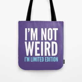 I'm Not Weird I'm Limited Edition Funny Quote (Ultra Violet) Tote Bag