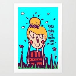 you make me smile like a sun Art Print