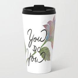 You Do You Travel Mug