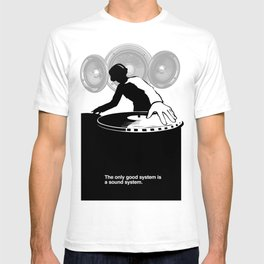 The only good system is a sound system T-shirt