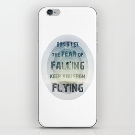 don't let the fear of falling keep you from flying iPhone Skin