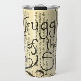 The Stuggle Is Part Of The Story (verison 2) Travel Mug