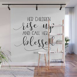 PROVERBS 31:28 Her Children Rise Up And Call Her Blessed, Gift For Mom, Mom Wall Art,Bible Verse Wall Mural