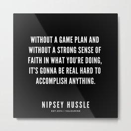 16 | Nipsey Hussle Quotes Metal Print