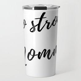 Go Strong Momma Travel Mug