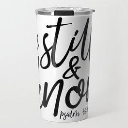 Be Still & Know Travel Mug