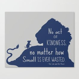 Lion and the Mouse - No Act of Kindness is ever Wasted Canvas Print