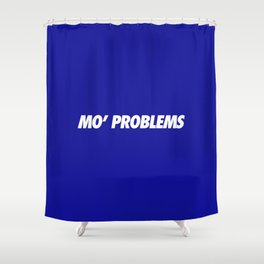 #TBT - MOPROBLEMS Shower Curtain