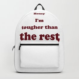 Tougher Than The Rest Backpack
