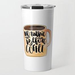 No Talkie Before Coffee Travel Mug