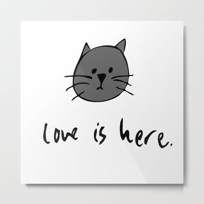 Love is Here (Grey Cat 2) Metal Print