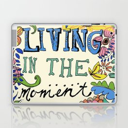 Living in the Moment Laptop & iPad Skin