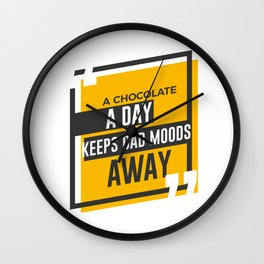 Good Mood Be Happy Eat Chocolate Wall Clock