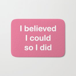 I believed - watermelon pink Bath Mat