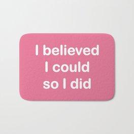 I believed - watermelon pink Bath Mat