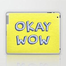 Okay wow Laptop & iPad Skin