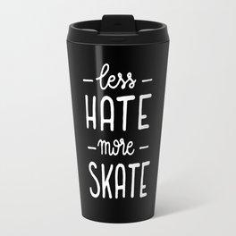 Less hate more skate Travel Mug