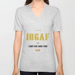 I dont give away food Unisex V-Neck