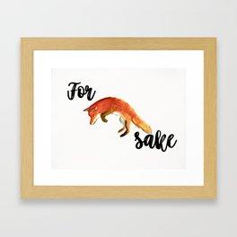 For Fox Sake Framed Art Print