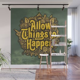Allow Things to Happen Wall Mural