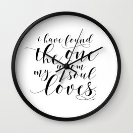 SONG OF SOLOMON 3:4, I Have Found The One Whom My Soul Loves,Engagement Gift,Bible Verse Wall Clock