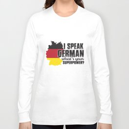I speak german what's your superpower? Long Sleeve T-shirt