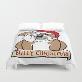 Bully Christmas Duvet Cover
