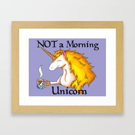 NOT a Morning Unicorn Framed Art Print