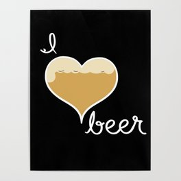 I love Beer white text Poster