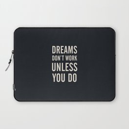 Dreams don't work unless You Do. Quote typography, to inspire, motivate, boost, overcome difficulty Laptop Sleeve