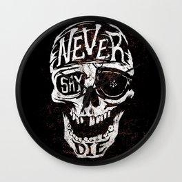 Never Say Die... Wall Clock