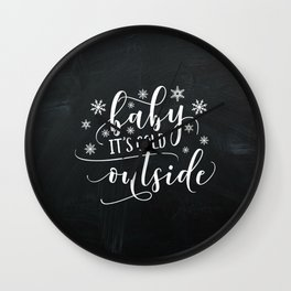 """Black and White """"Baby it's Cold Outside"""" Chalkboard Wall Clock"""