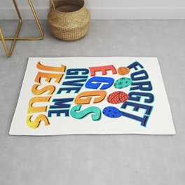 Easter Forget Eggs Give Me Jesus Christian Rug