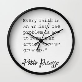 Every child is an artist. Pablo quote Wall Clock