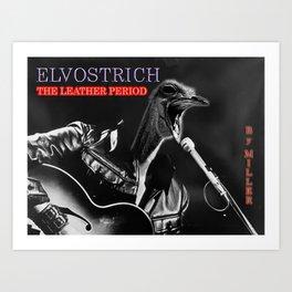 Elvostrich - The Leather Period Art Print