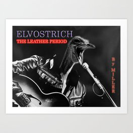 Elvostrich - The Leather Period Art Print