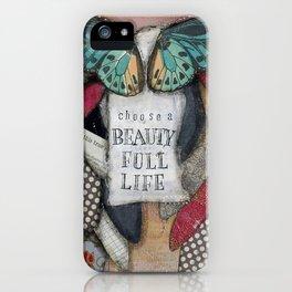 Choose a Beauty Full Life iPhone Case