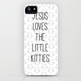 Jesus Loves the Little Kitties iPhone Case