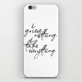 i grieve nothing iPhone Skin