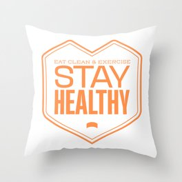 Stay Healthy And Fit Throw Pillow