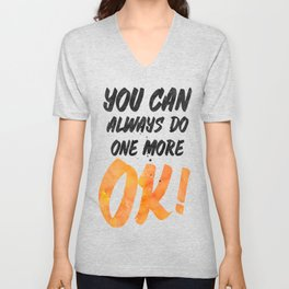 Ok! You can always do one more Unisex V-Neck