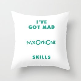 Mad Saxophone Skills Saxo Saxophonist Marching Musician Throw Pillow