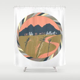 Live Life To The Fullest Shower Curtain